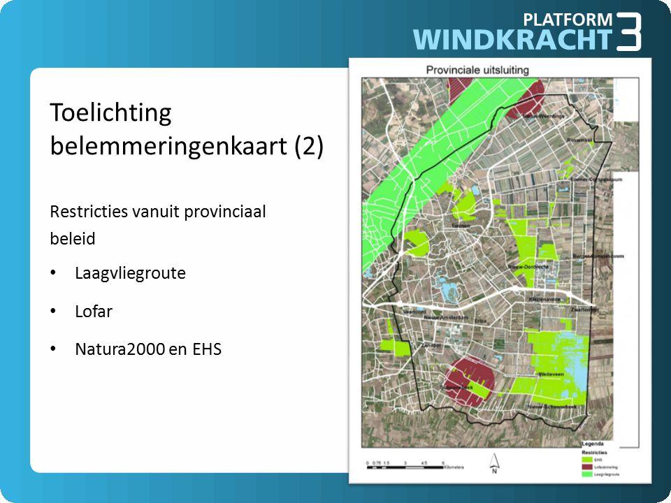 Toelichting belemmeringenkaart (2) Restricties vanuit provinciaal beleid Laagvliegroute Lofar Natura2000 en EHS