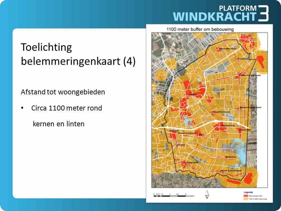 Toelichting belemmeringenkaart (4) Afstand tot woongebieden Circa 1100 meter rond kernen en linten