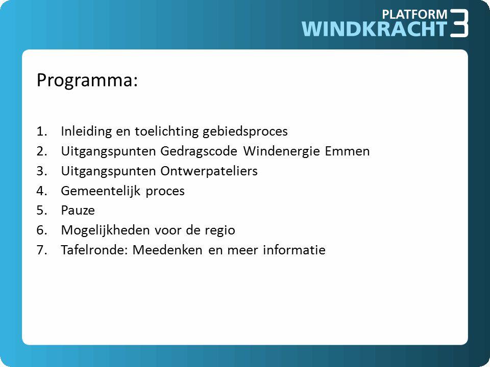 Programma: 1.Inleiding en toelichting gebiedsproces 2.Uitgangspunten Gedragscode Windenergie Emmen 3.Uitgangspunten Ontwerpateliers 4.Gemeentelijk proces 5.Pauze 6.Mogelijkheden voor de regio 7.Tafelronde: Meedenken en meer informatie