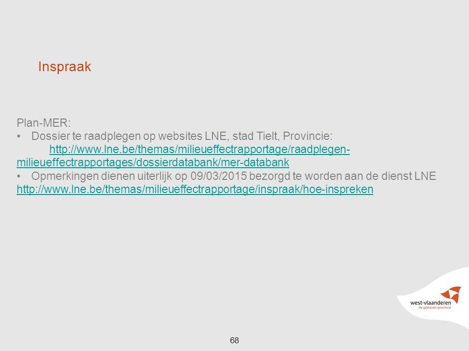 Plan-MER: Dossier te raadplegen op websites LNE, stad Tielt, Provincie: http://www.lne.be/themas/milieueffectrapportage/raadplegen- milieueffectrappor