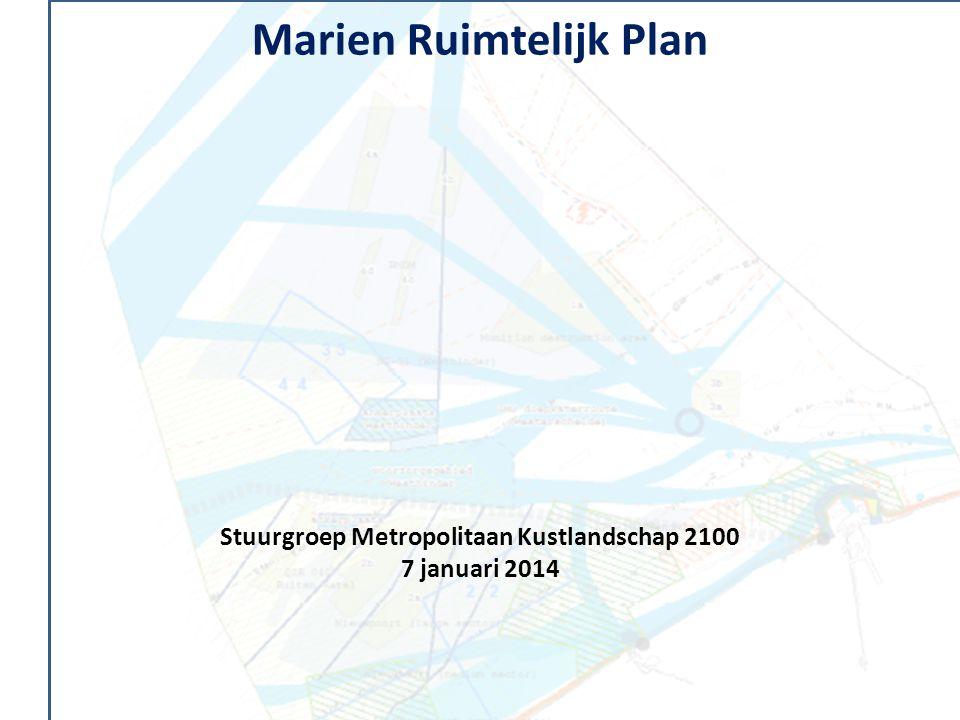 Marien Ruimtelijk Plan Stuurgroep Metropolitaan Kustlandschap 2100 7 januari 2014