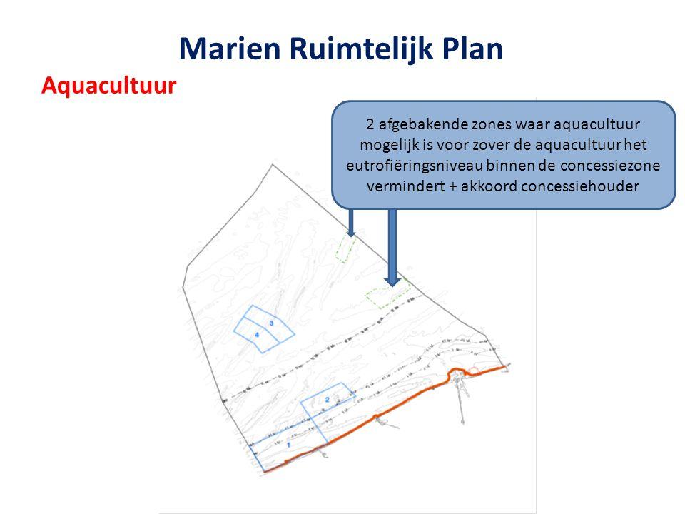 Marien Ruimtelijk Plan Aquacultuur 2 afgebakende zones waar aquacultuur mogelijk is voor zover de aquacultuur het eutrofiëringsniveau binnen de conces