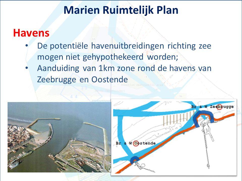 Marien Ruimtelijk Plan Havens De potentiële havenuitbreidingen richting zee mogen niet gehypothekeerd worden; Aanduiding van 1km zone rond de havens v