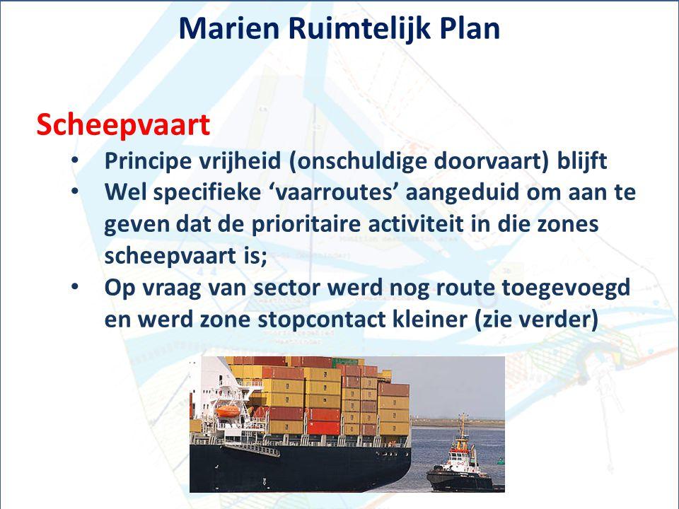 Marien Ruimtelijk Plan Scheepvaart Principe vrijheid (onschuldige doorvaart) blijft Wel specifieke 'vaarroutes' aangeduid om aan te geven dat de prior