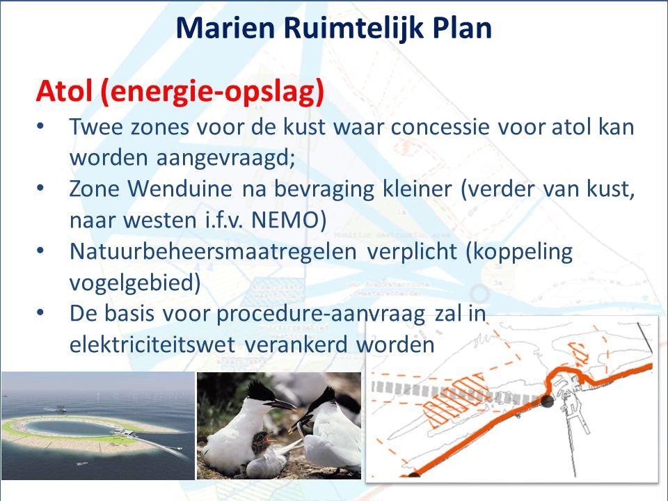 Marien Ruimtelijk Plan Atol (energie-opslag) Twee zones voor de kust waar concessie voor atol kan worden aangevraagd; Zone Wenduine na bevraging klein