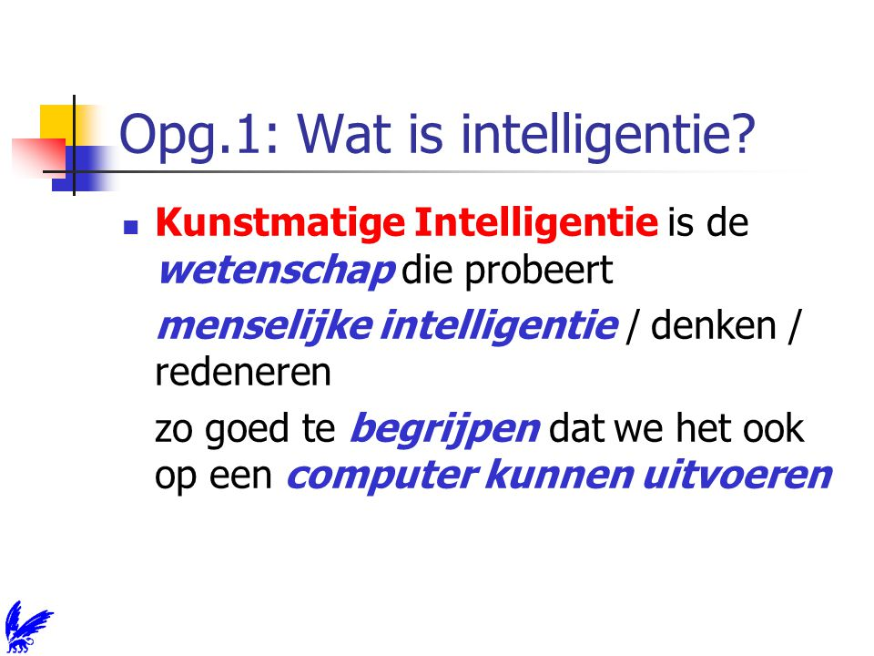 Opg.1: Wat is intelligentie.