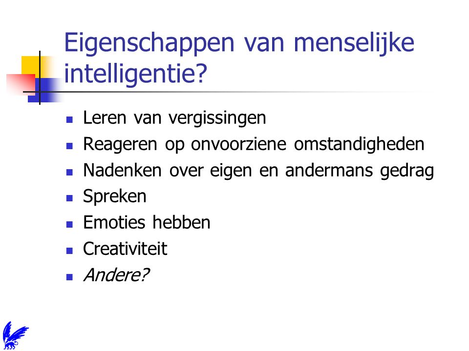 Andere eigenschappen van intelligent gedrag 1.Woord-, spraak-, gezichtsherkenning 2.