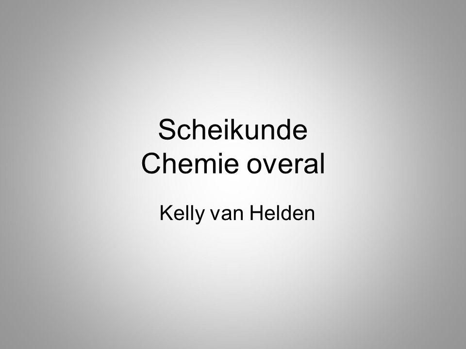 Scheikunde Chemie overal Kelly van Helden