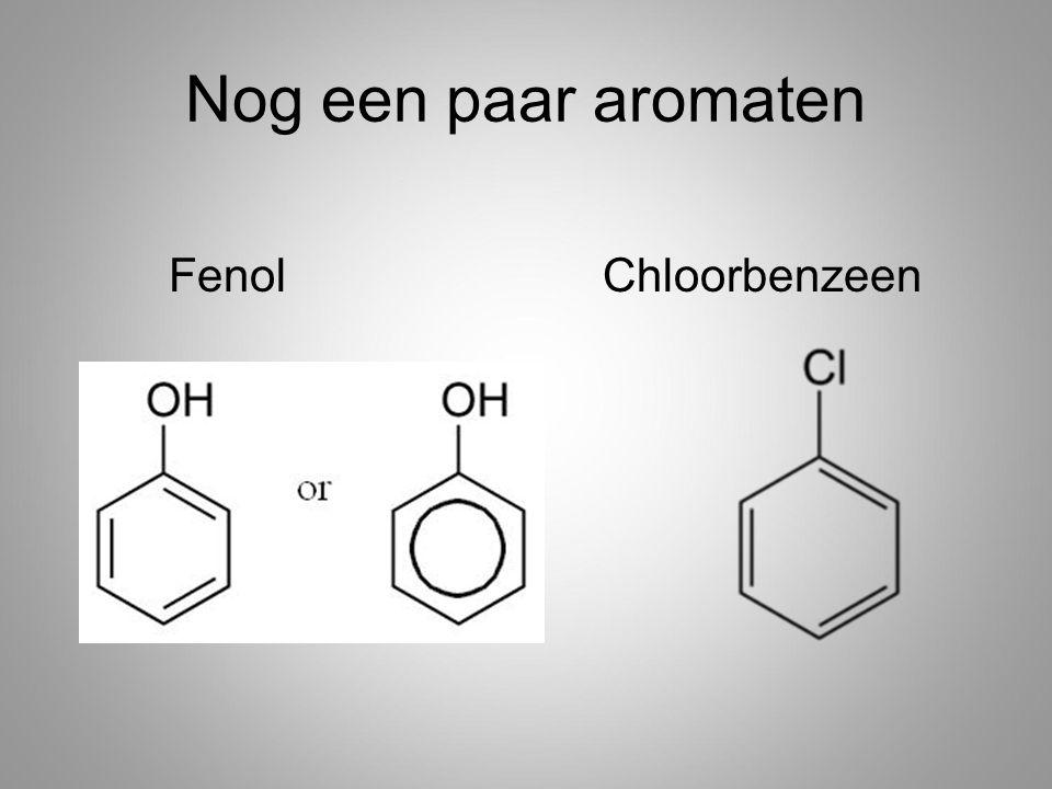 Nog een paar aromaten Fenol Chloorbenzeen