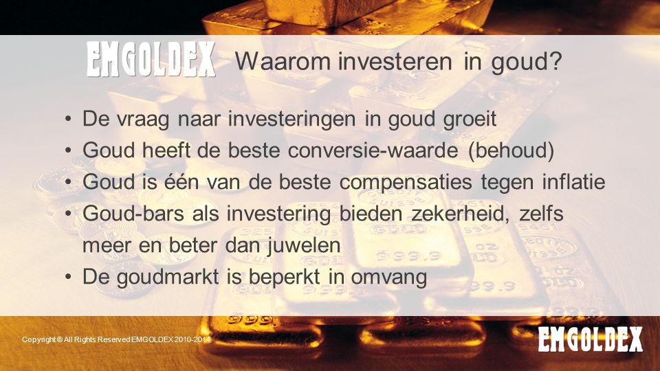 Waarom investeren in goud? De vraag naar investeringen in goud groeit Goud heeft de beste conversie-waarde (behoud) Goud is één van de beste compensat