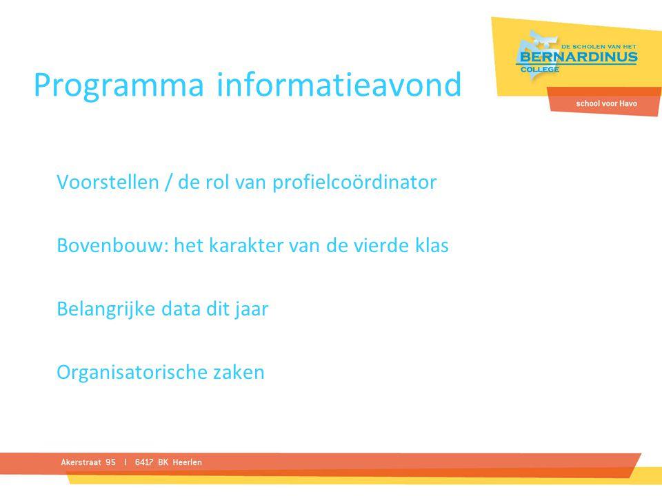 Programma informatieavond Voorstellen / de rol van profielcoördinator Bovenbouw: het karakter van de vierde klas Belangrijke data dit jaar Organisator