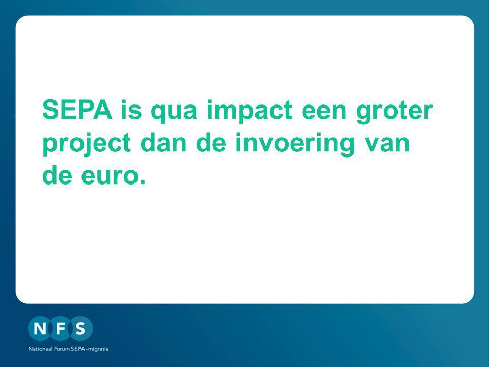 SEPA is qua impact een groter project dan de invoering van de euro.