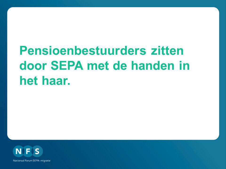 Pensioenbestuurders zitten door SEPA met de handen in het haar.