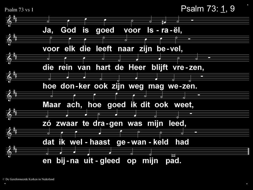 ... Psalm 73: 1, 9