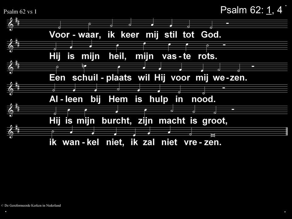 ... Psalm 62: 1, 4