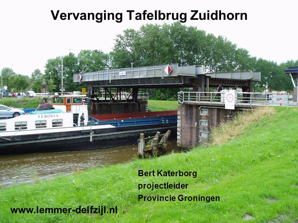 Vervanging Tafelbrug Zuidhorn Bert Katerborg projectleider Provincie Groningen www.lemmer-delfzijl.nl