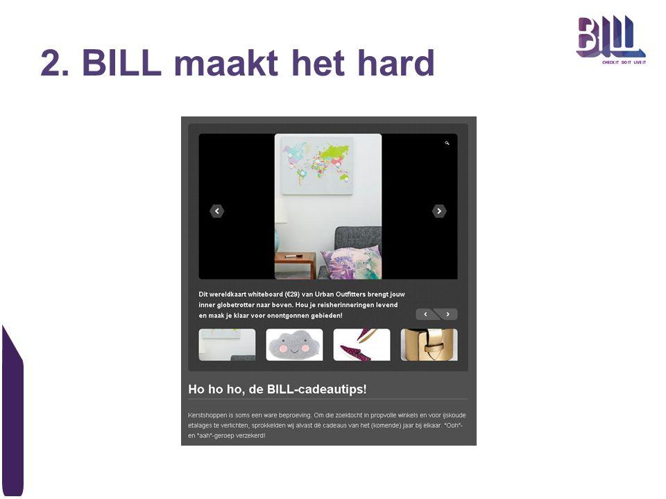 2. BILL maakt het hard