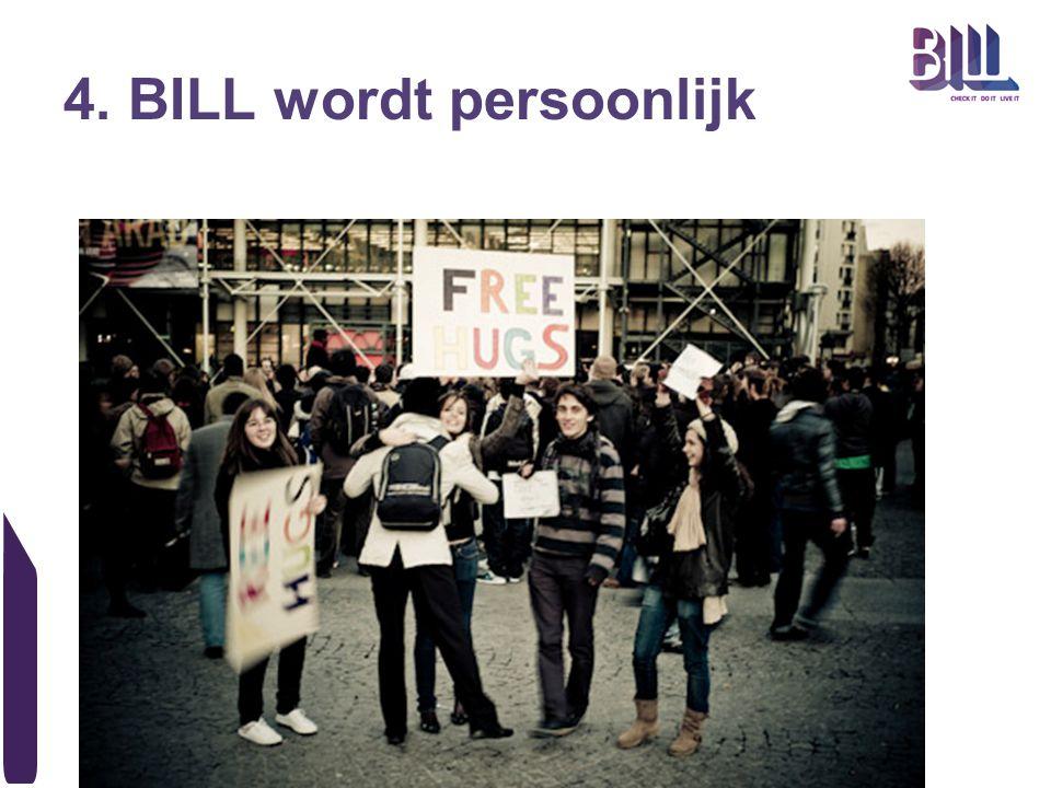 4. BILL wordt persoonlijk