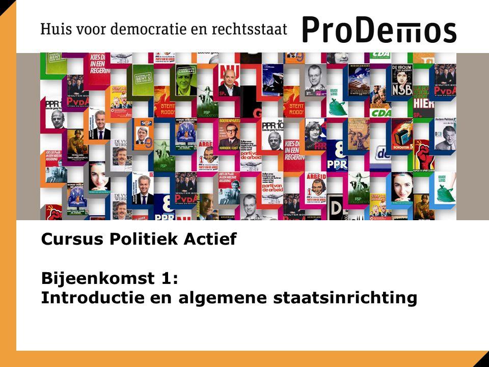 Cursus Politiek Actief Bijeenkomst 1: Introductie en algemene staatsinrichting Ruimte voor beeld 21,6 x 8,7 cm