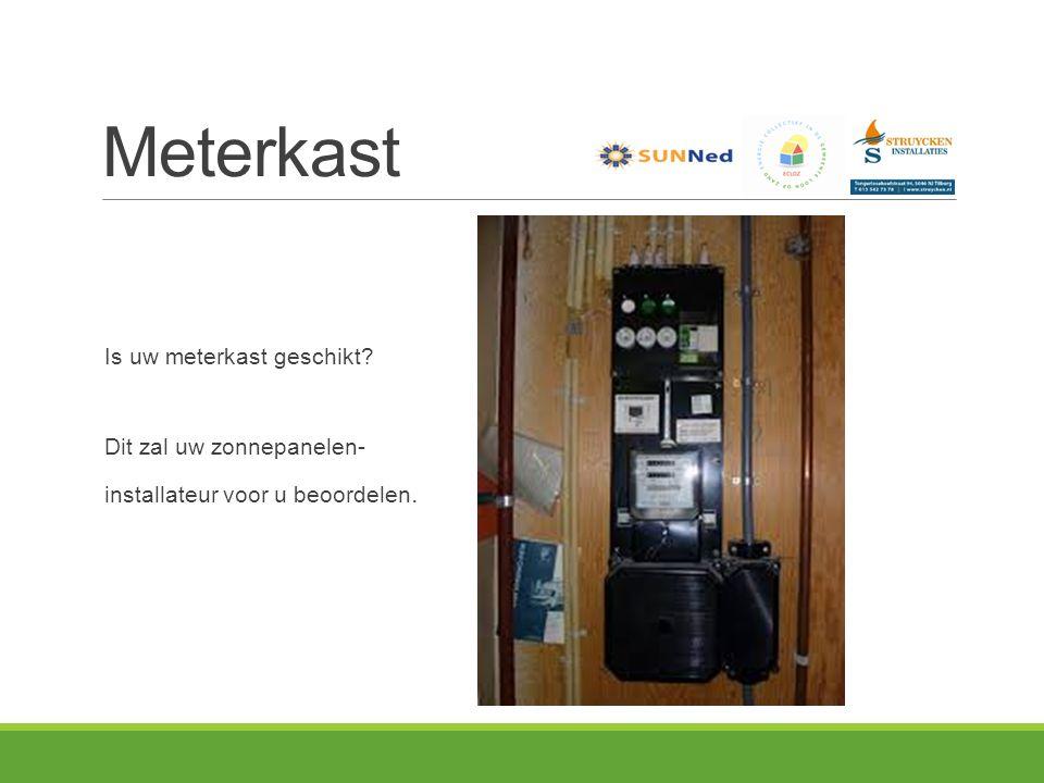 Meterkast Is uw meterkast geschikt? Dit zal uw zonnepanelen- installateur voor u beoordelen.