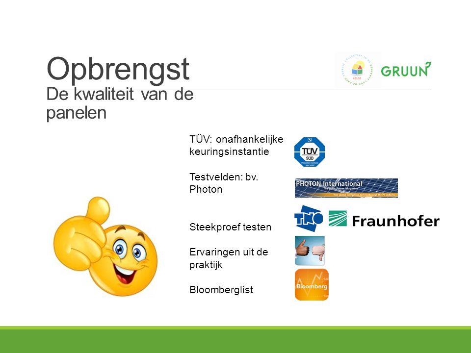 De kwaliteit van de panelen TÜV: onafhankelijke keuringsinstantie Testvelden: bv.