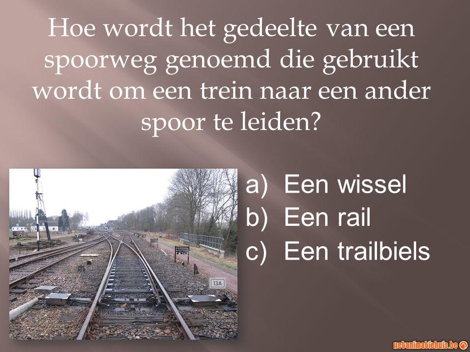 Hoe wordt het gedeelte van een spoorweg genoemd die gebruikt wordt om een trein naar een ander spoor te leiden.
