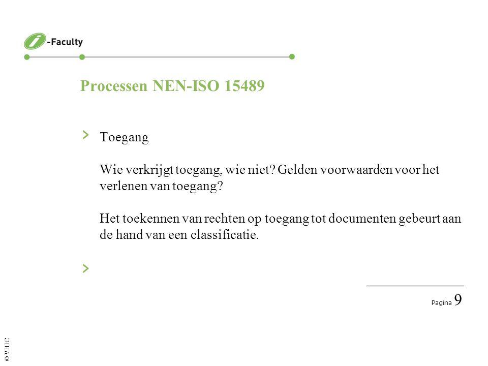 Pagina 10 © VHIC Processen NEN-ISO 15489 › Volgen Waar bevindt zich een archiefstuk.
