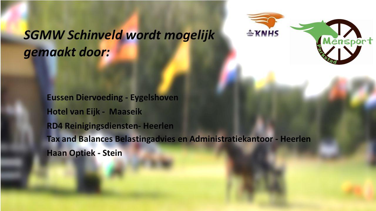 SGMW Schinveld wordt mogelijk gemaakt door: Eussen Diervoeding - Eygelshoven Hotel van Eijk - Maaseik RD4 Reinigingsdiensten- Heerlen Tax and Balances Belastingadvies en Administratiekantoor - Heerlen Haan Optiek - Stein