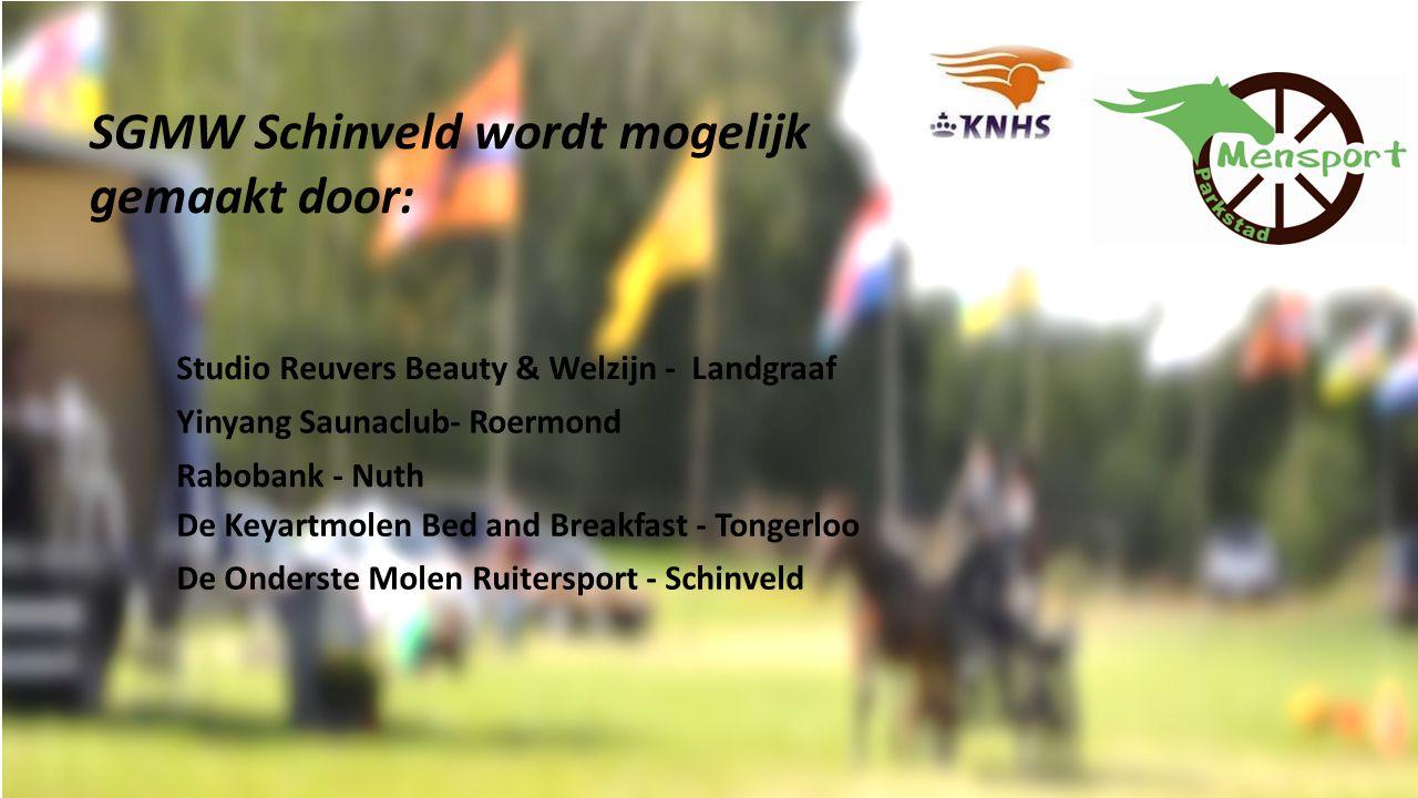 SGMW Schinveld wordt mogelijk gemaakt door: Studio Reuvers Beauty & Welzijn - Landgraaf Yinyang Saunaclub- Roermond Rabobank - Nuth De Keyartmolen Bed and Breakfast - Tongerloo De Onderste Molen Ruitersport - Schinveld