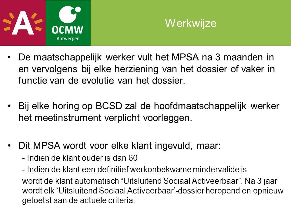 Werkwijze De maatschappelijk werker vult het MPSA na 3 maanden in en vervolgens bij elke herziening van het dossier of vaker in functie van de evolutie van het dossier.