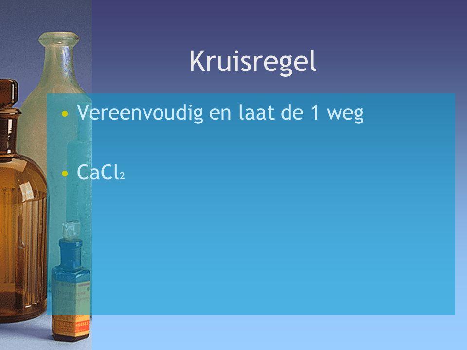 Kruisregel Vereenvoudig en laat de 1 weg CaCl 2