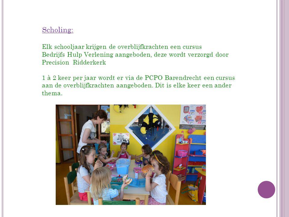 Scholing: Elk schooljaar krijgen de overblijfkrachten een cursus Bedrijfs Hulp Verlening aangeboden, deze wordt verzorgd door Precision Ridderkerk 1 à 2 keer per jaar wordt er via de PCPO Barendrecht een cursus aan de overblijfkrachten aangeboden.