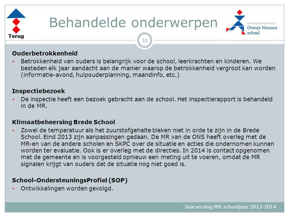 Jaarverslag MR schooljaar 2013-2014 Behandelde onderwerpen Ouderbetrokkenheid Betrokkenheid van ouders is belangrijk voor de school, leerkrachten en k