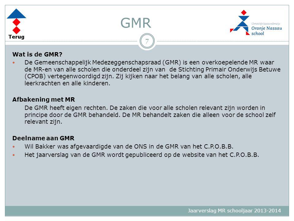 Jaarverslag MR schooljaar 2013-2014 GMR Wat is de GMR? De Gemeenschappelijk Medezeggenschapsraad (GMR) is een overkoepelende MR waar de MR-en van alle
