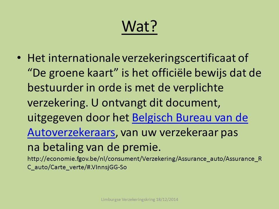 """Wat? Het internationale verzekeringscertificaat of """"De groene kaart"""" is het officiële bewijs dat de bestuurder in orde is met de verplichte verzekerin"""