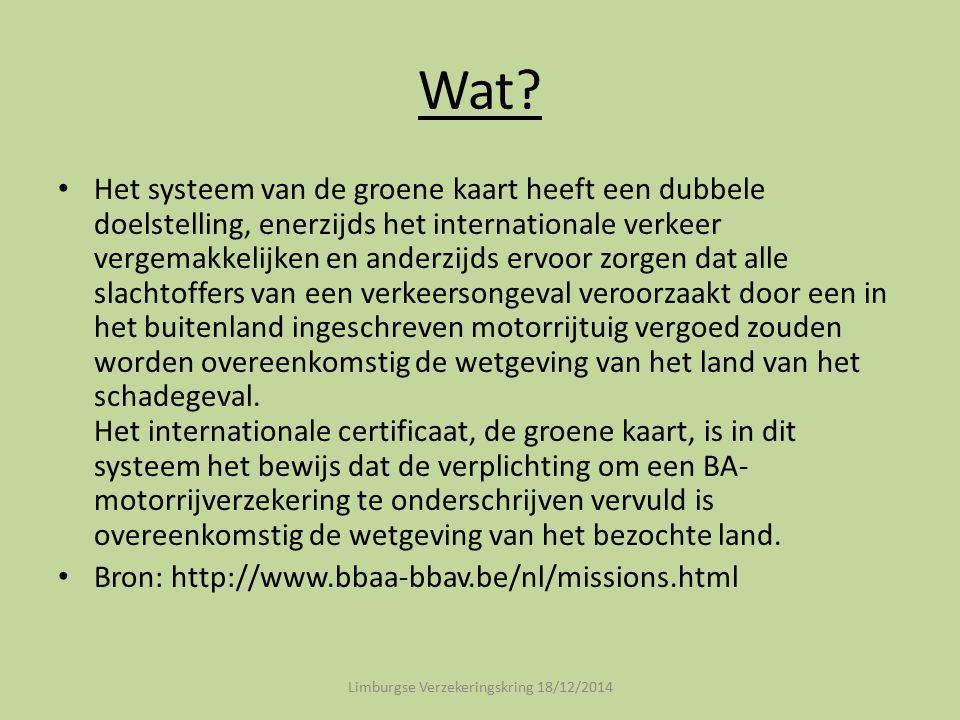 Wat? Het systeem van de groene kaart heeft een dubbele doelstelling, enerzijds het internationale verkeer vergemakkelijken en anderzijds ervoor zorgen