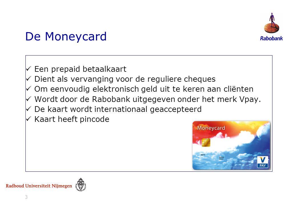 De Moneycard Een prepaid betaalkaart Dient als vervanging voor de reguliere cheques Om eenvoudig elektronisch geld uit te keren aan cliënten Wordt doo