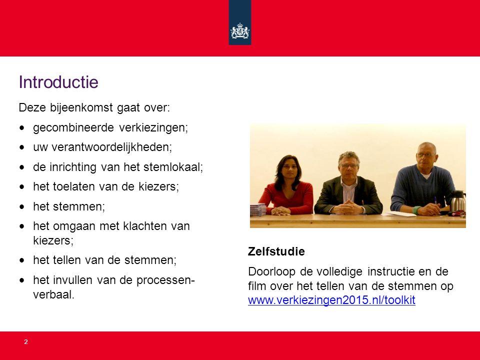 13 Toelating kiezer Stappenplan: zie brochure Stembureau- instructie voor de verkiezingsdag 1.
