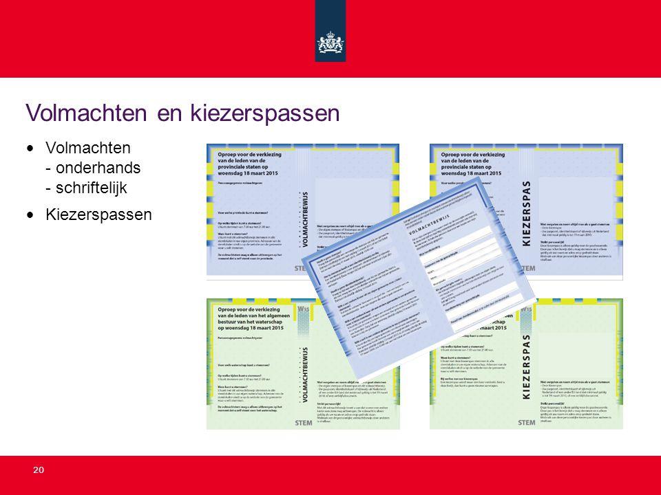 Volmachten en kiezerspassen 20 Volmachten - onderhands - schriftelijk Kiezerspassen