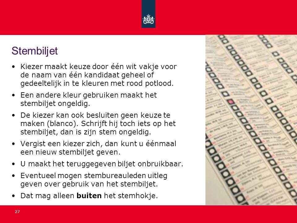 27 Stembiljet Kiezer maakt keuze door één wit vakje voor de naam van één kandidaat geheel of gedeeltelijk in te kleuren met rood potlood. Een andere k