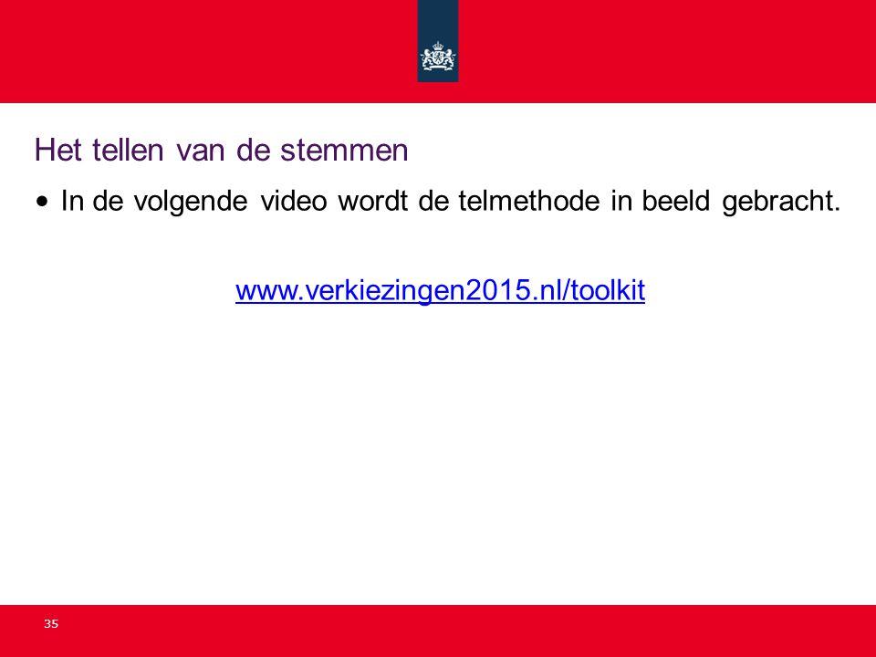 35 Het tellen van de stemmen In de volgende video wordt de telmethode in beeld gebracht. www.verkiezingen2015.nl/toolkit