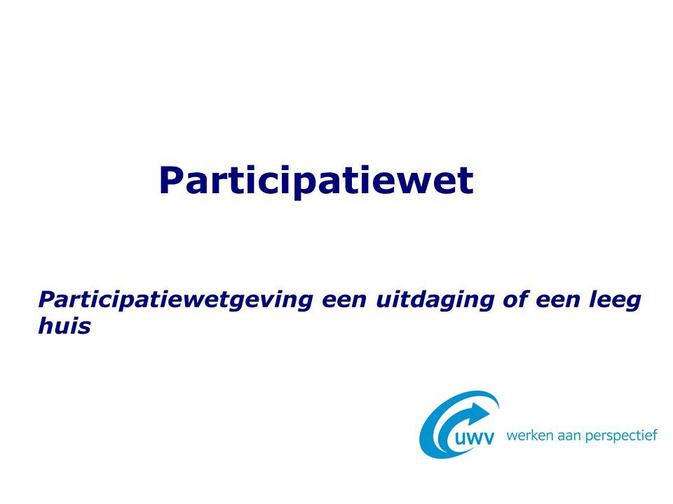 Participatiewetgeving een uitdaging of een leeg huis Participatiewet