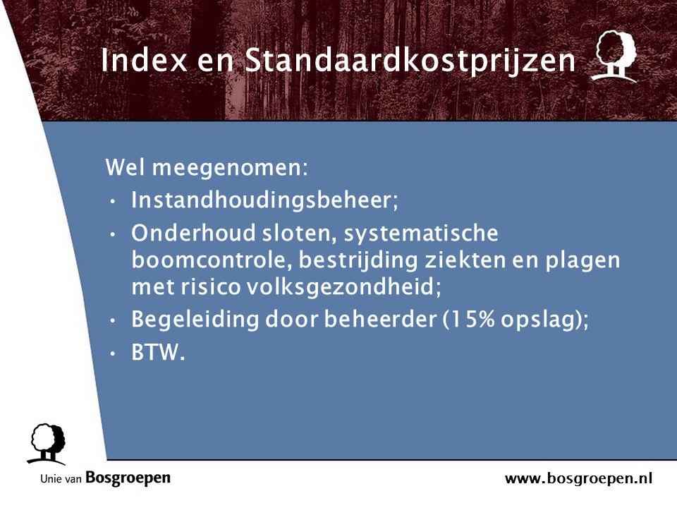 www.bosgroepen.nl Index en Standaardkostprijzen Wel meegenomen: Instandhoudingsbeheer; Onderhoud sloten, systematische boomcontrole, bestrijding ziekt