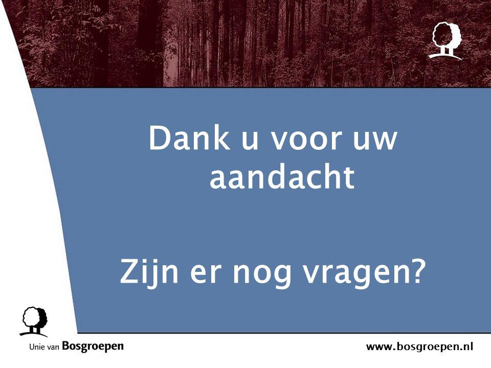 www.bosgroepen.nl Dank u voor uw aandacht Zijn er nog vragen?