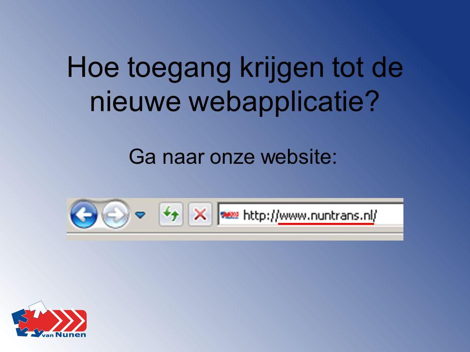 Hoe toegang krijgen tot de nieuwe webapplicatie? Ga naar onze website: