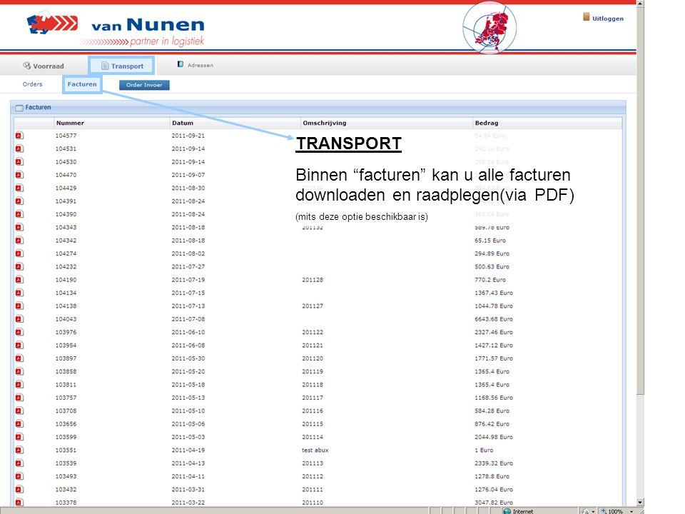 """TRANSPORT Binnen """"facturen"""" kan u alle facturen downloaden en raadplegen(via PDF) (mits deze optie beschikbaar is)"""
