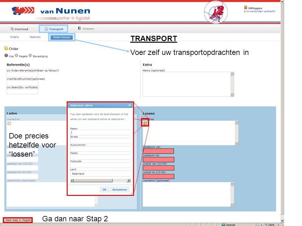 """TRANSPORT Voer zelf uw transportopdrachten in Doe precies hetzelfde voor """"lossen"""" Ga dan naar Stap 2"""