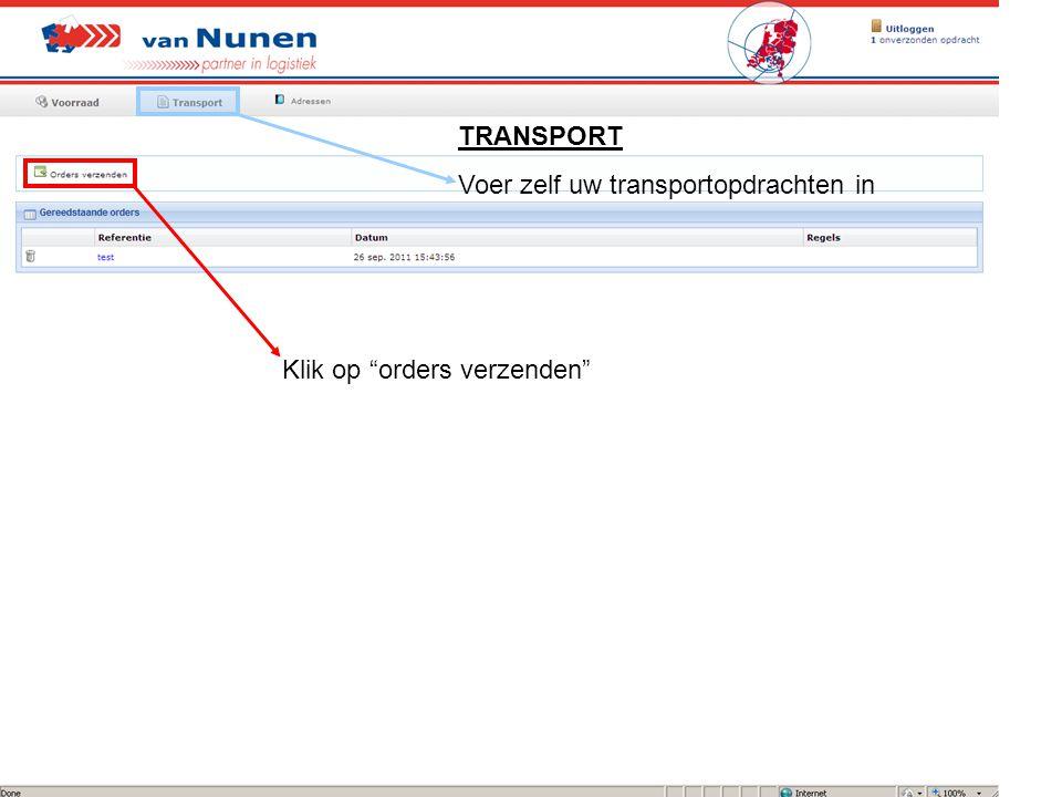 """TRANSPORT Voer zelf uw transportopdrachten in Klik op """"orders verzenden"""""""