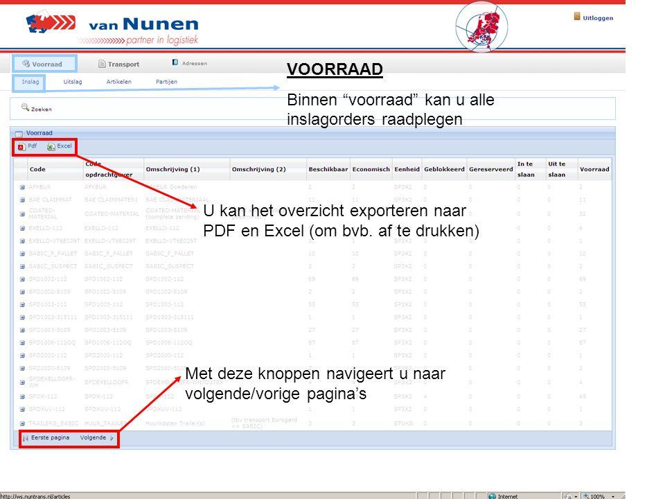 """VOORRAAD Binnen """"voorraad"""" kan u alle inslagorders raadplegen U kan het overzicht exporteren naar PDF en Excel (om bvb. af te drukken) Met deze knoppe"""