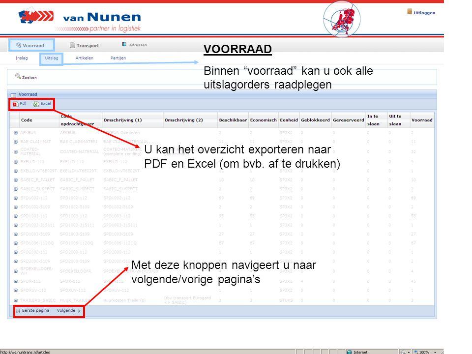 """VOORRAAD Binnen """"voorraad"""" kan u ook alle uitslagorders raadplegen U kan het overzicht exporteren naar PDF en Excel (om bvb. af te drukken) Met deze k"""